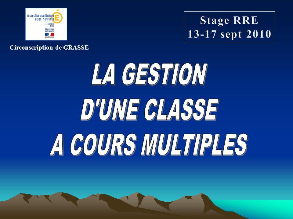 LA GESTION D UNE CLASSE A COURS MULTIPLES Stage RRE 13-17 sept 2010
