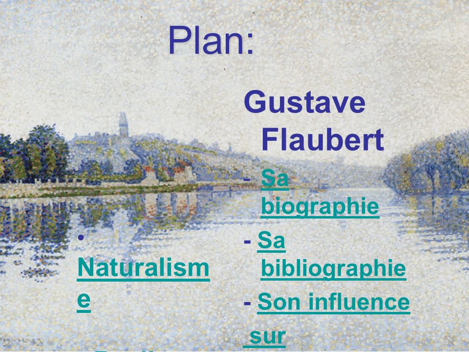 Plan: Gustave Flaubert Realisme Sa biographie - Sa bibliographie