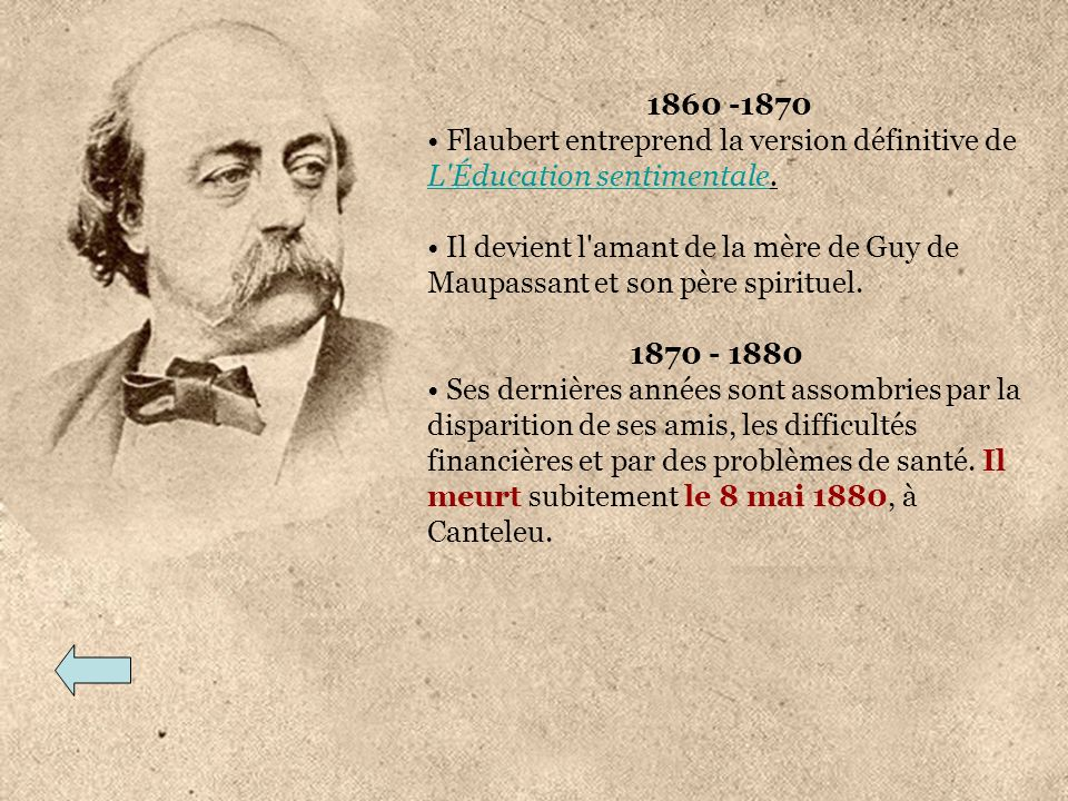 1860 -1870 Flaubert entreprend la version définitive de L Éducation sentimentale.