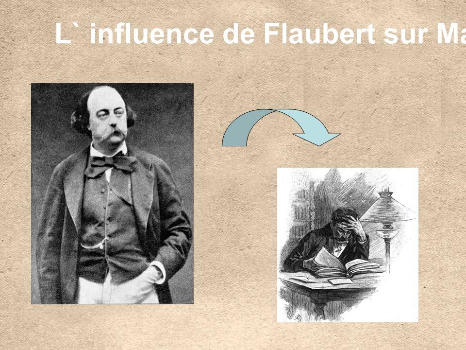 L` influence de Flaubert sur Maupassant