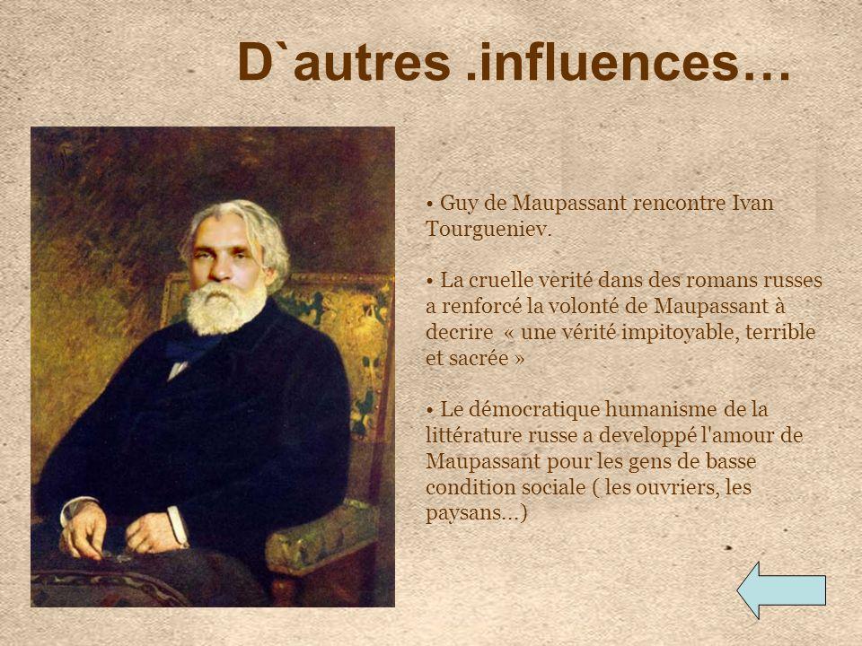 D`autres .influences… Guy de Maupassant rencontre Ivan Tourgueniev.