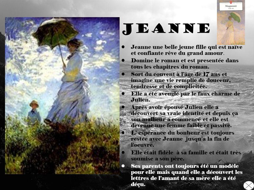Jeanne Jeanne une belle jeune fille qui est naïve et confiante rêve du grand amour.