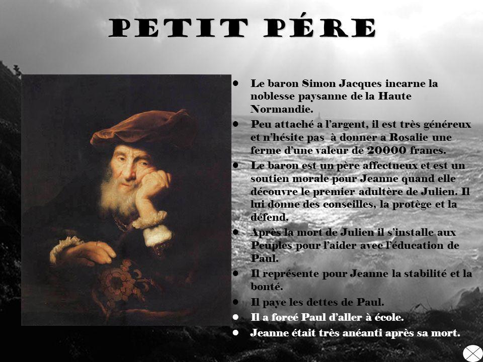 Petit pére Le baron Simon Jacques incarne la noblesse paysanne de la Haute Normandie.