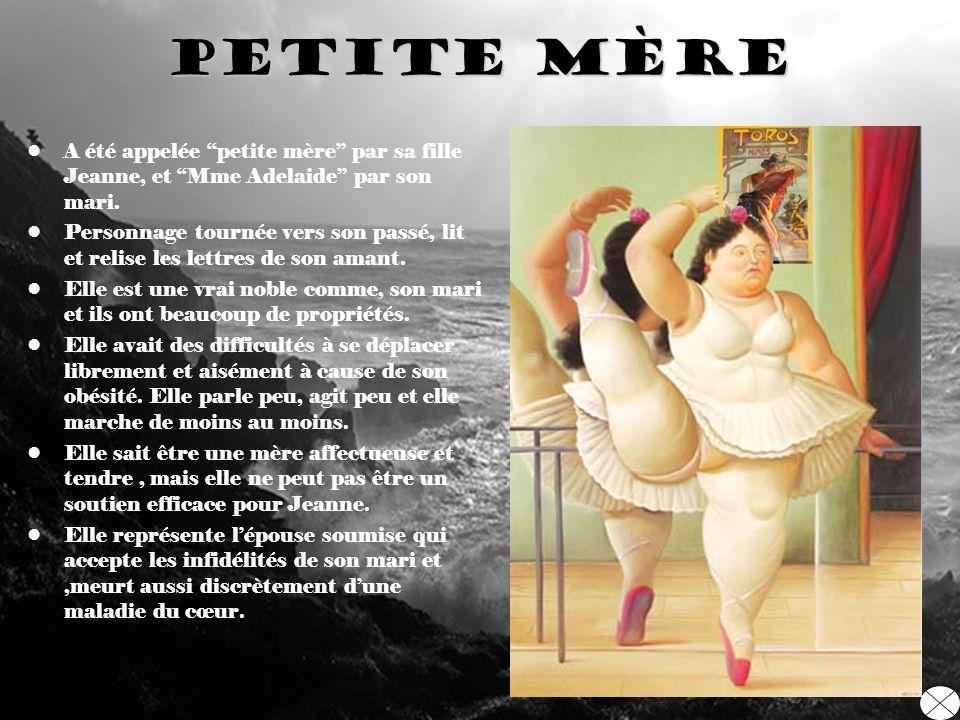Petite mÈre A été appelée ''petite mère'' par sa fille Jeanne, et ''Mme Adelaide'' par son mari.