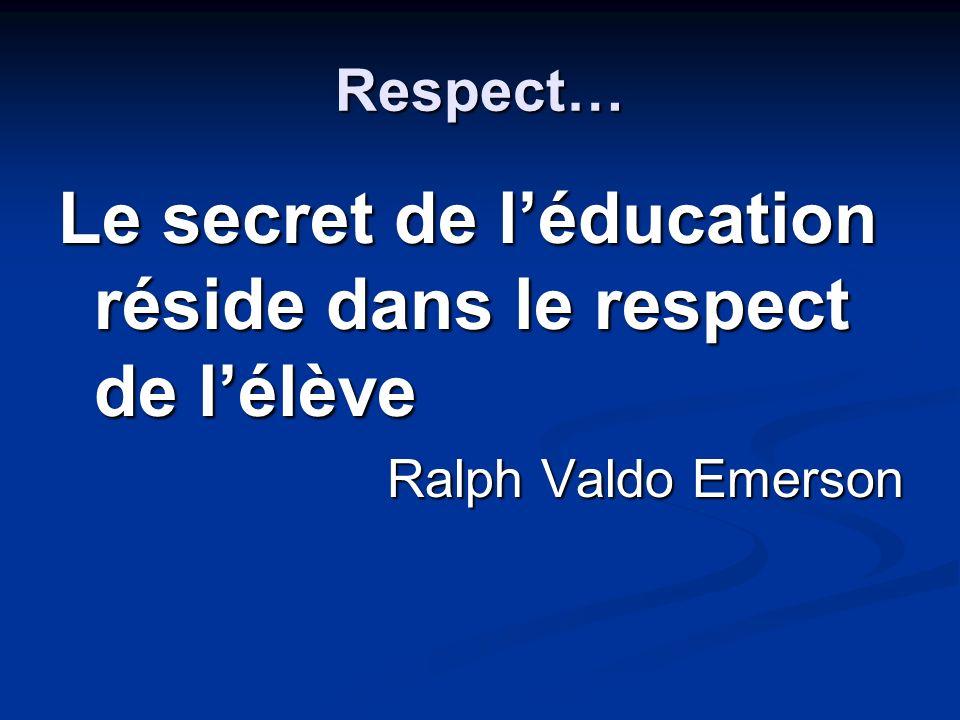 Le secret de l'éducation réside dans le respect de l'élève