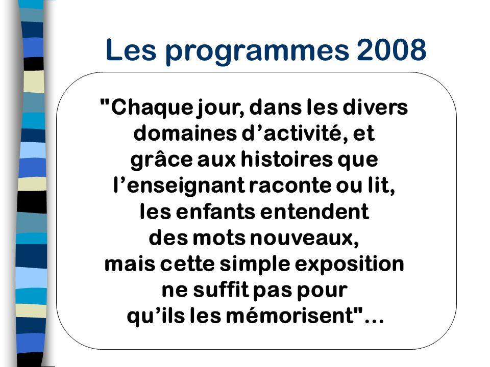 Les programmes 2008 Chaque jour, dans les divers