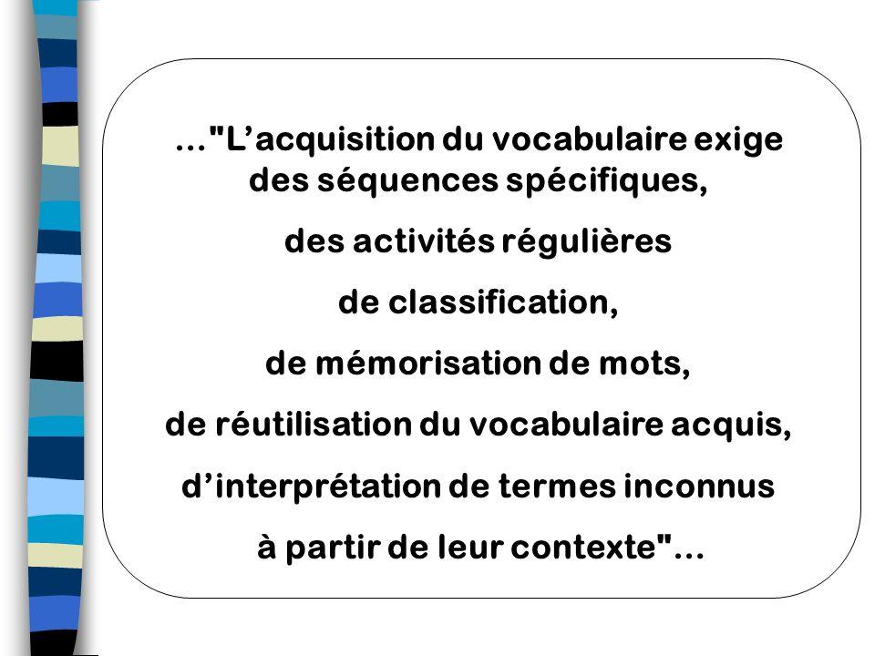 … L'acquisition du vocabulaire exige des séquences spécifiques,