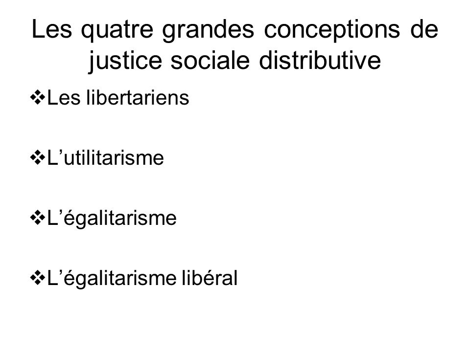 Les quatre grandes conceptions de justice sociale distributive