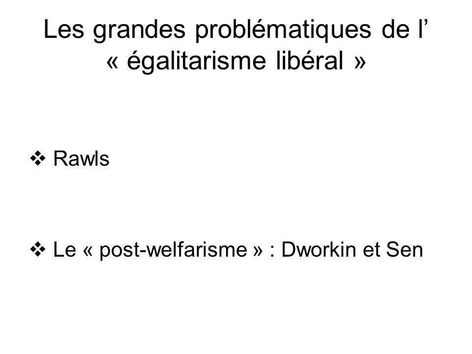 Les grandes problématiques de l' « égalitarisme libéral »