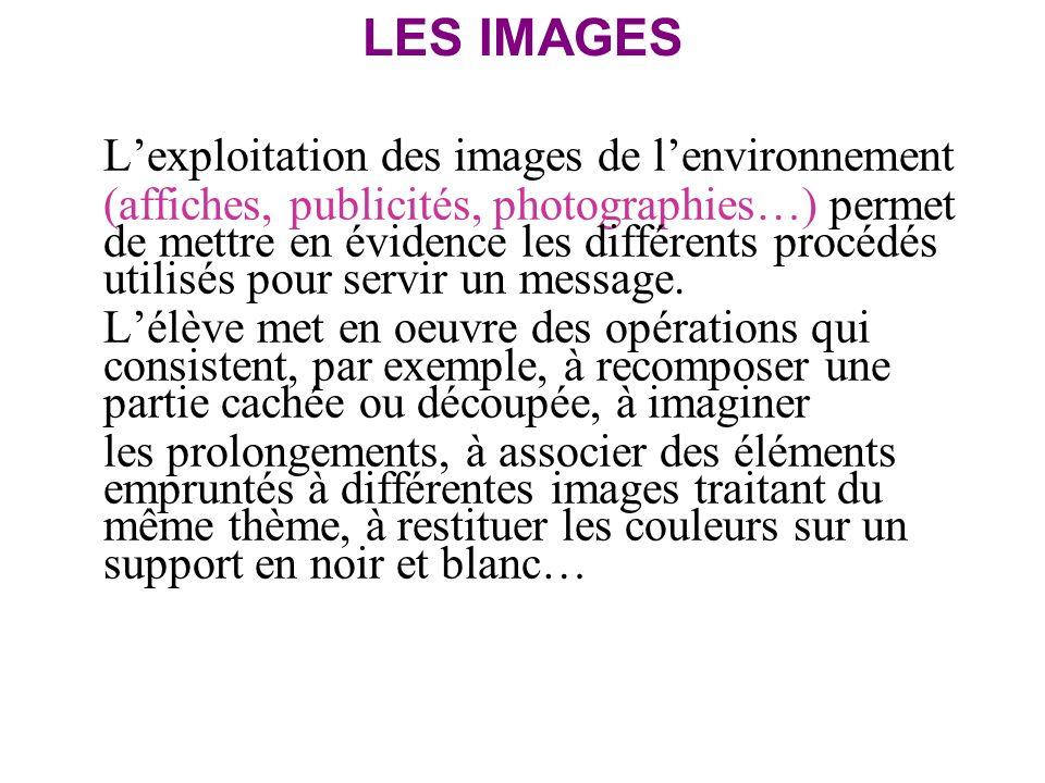LES IMAGES L'exploitation des images de l'environnement
