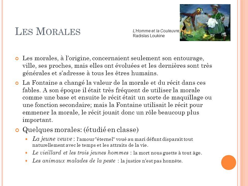 Les Morales Quelques morales: (étudié en classe)
