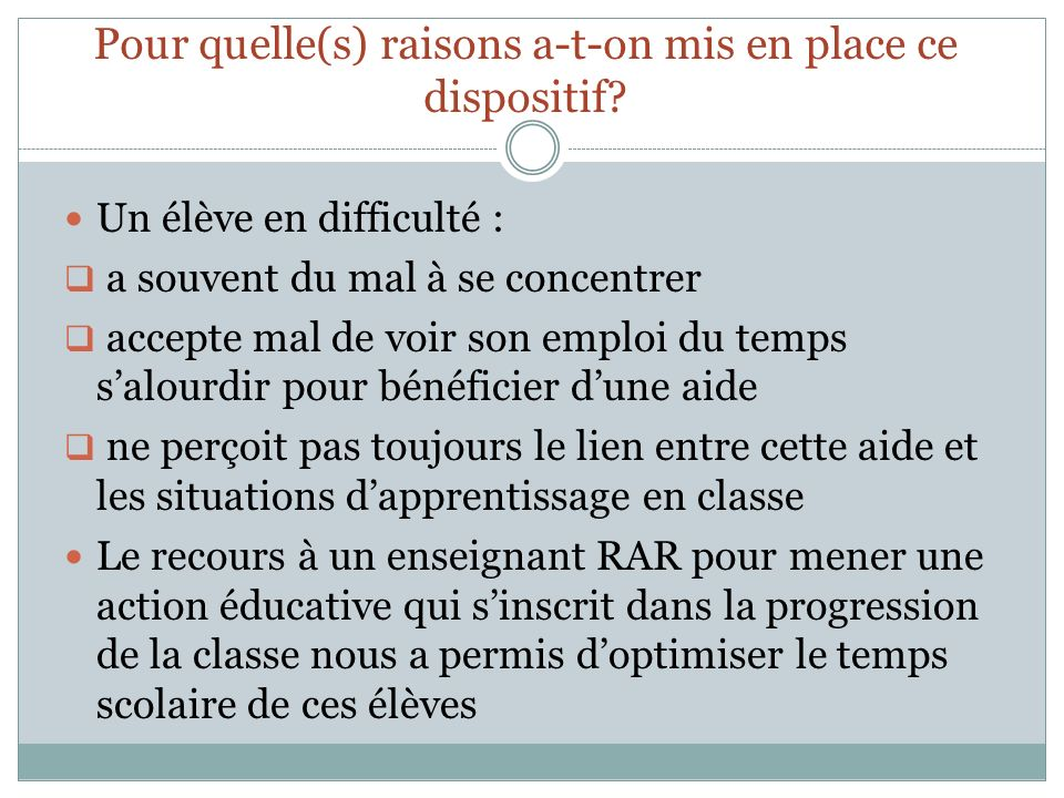 Pour quelle(s) raisons a-t-on mis en place ce dispositif