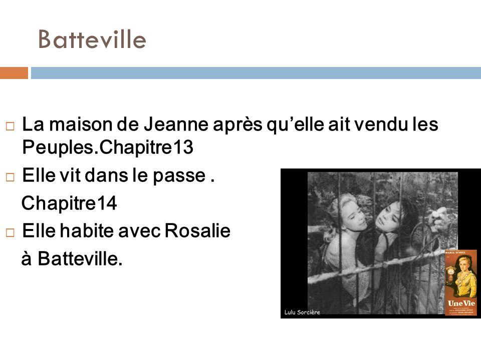 Batteville La maison de Jeanne après qu'elle ait vendu les Peuples.Chapitre13. Elle vit dans le passe .