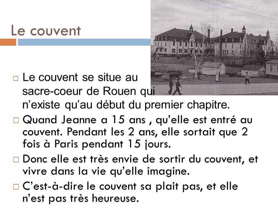 Le couvent Le couvent se situe au. sacre-coeur de Rouen qui. n'existe qu'au début du premier chapitre.