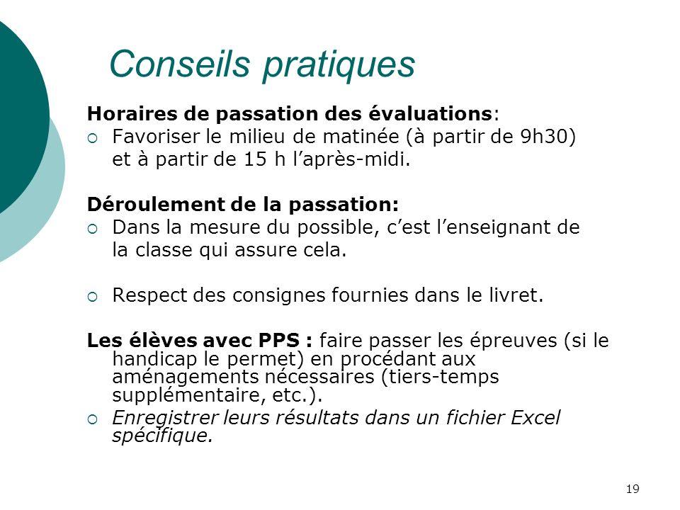 Conseils pratiques Horaires de passation des évaluations: