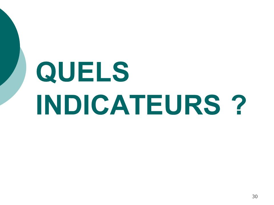 QUELS INDICATEURS