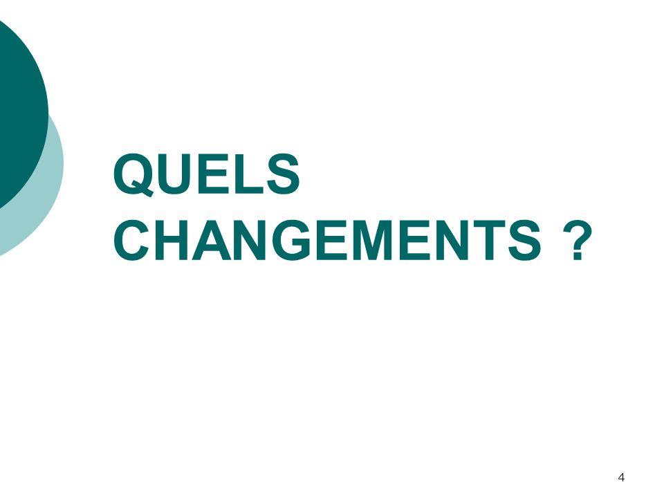 QUELS CHANGEMENTS