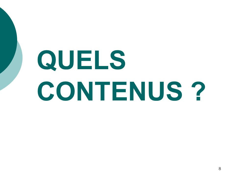 QUELS CONTENUS
