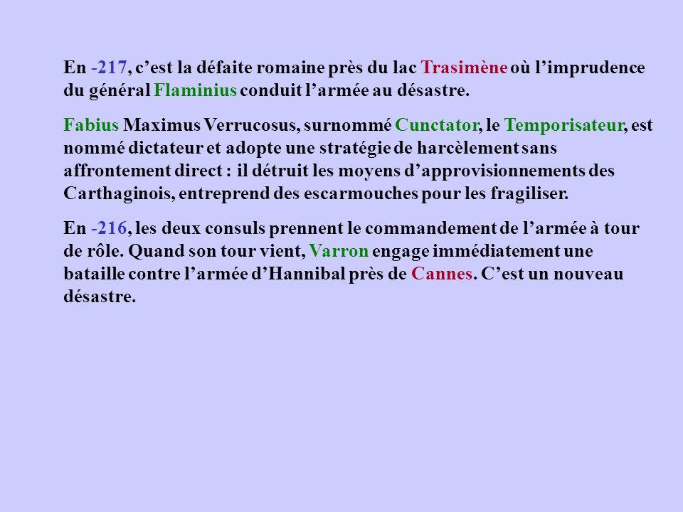 En -217, c'est la défaite romaine près du lac Trasimène où l'imprudence du général Flaminius conduit l'armée au désastre.