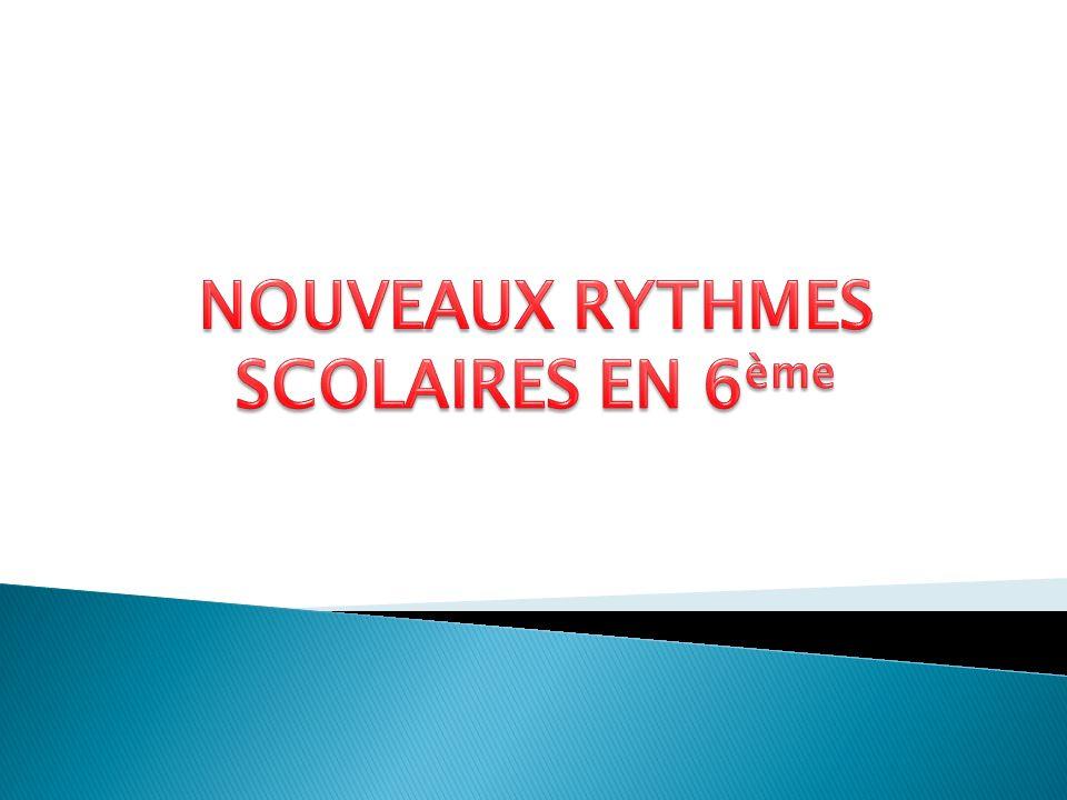 NOUVEAUX RYTHMES SCOLAIRES EN 6ème