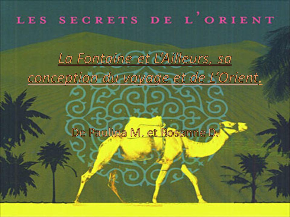 La Fontaine et L'Ailleurs, sa conception du voyage et de L'Orient.