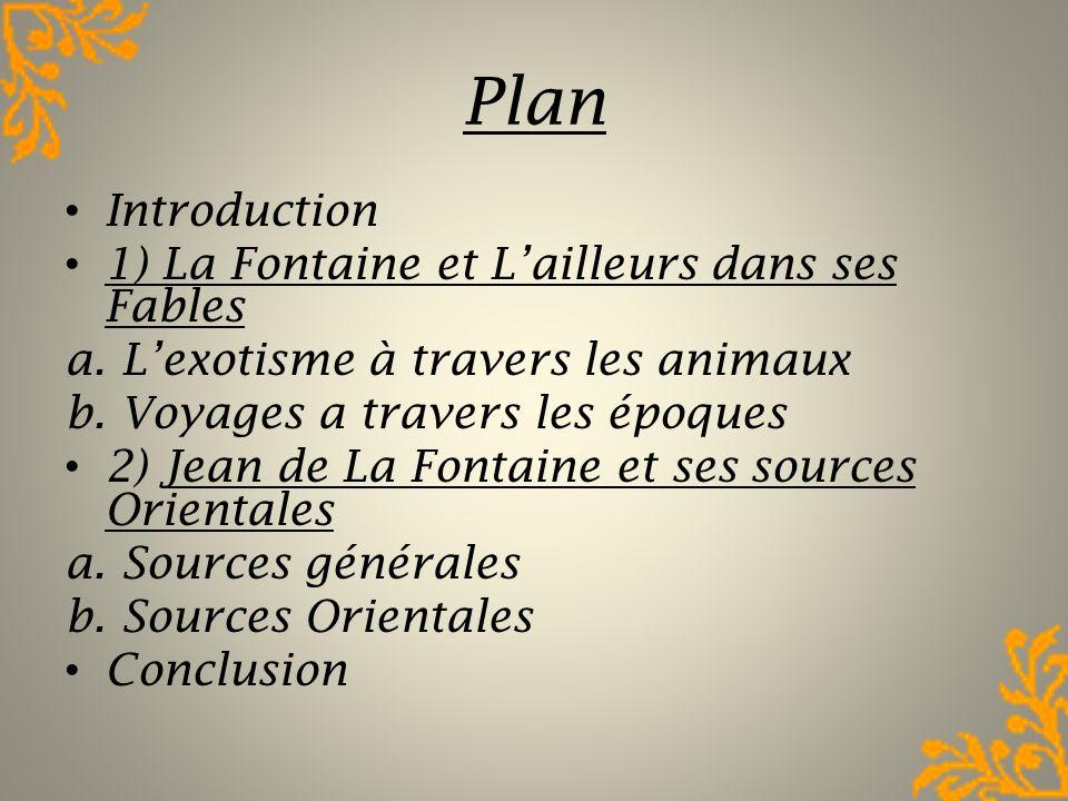 Plan Introduction 1) La Fontaine et L'ailleurs dans ses Fables