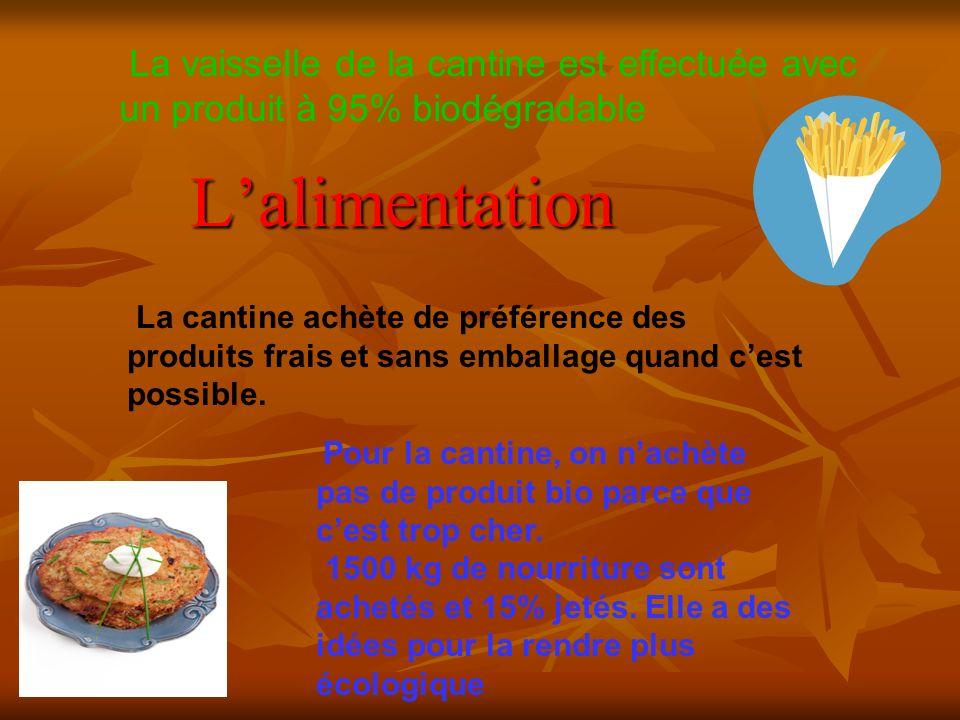 La vaisselle de la cantine est effectuée avec un produit à 95% biodégradable