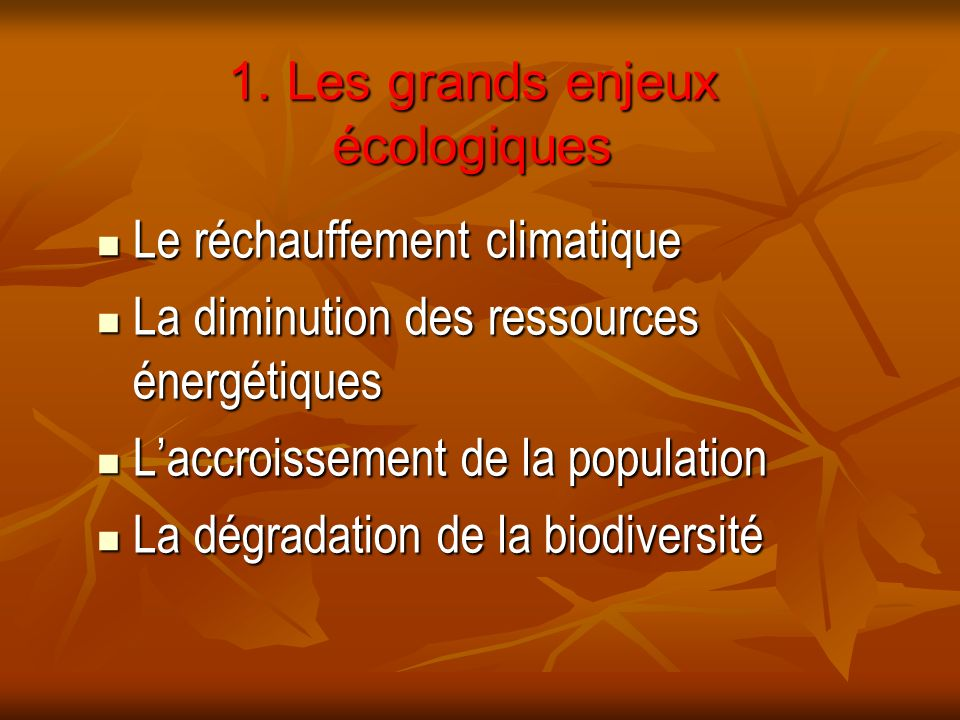 1. Les grands enjeux écologiques
