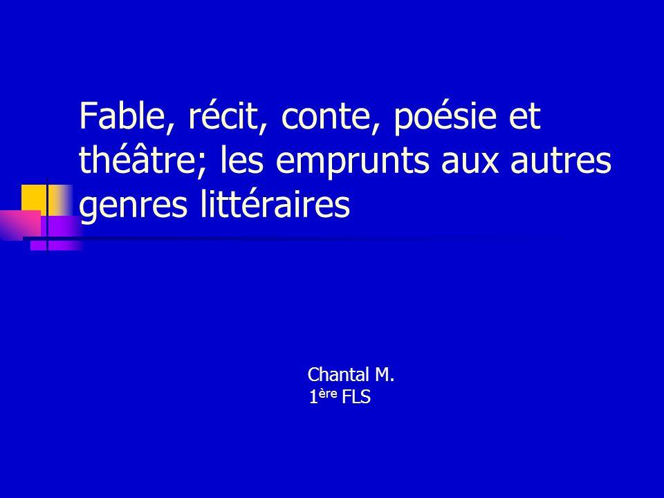 Fable, récit, conte, poésie et théâtre; les emprunts aux autres genres littéraires