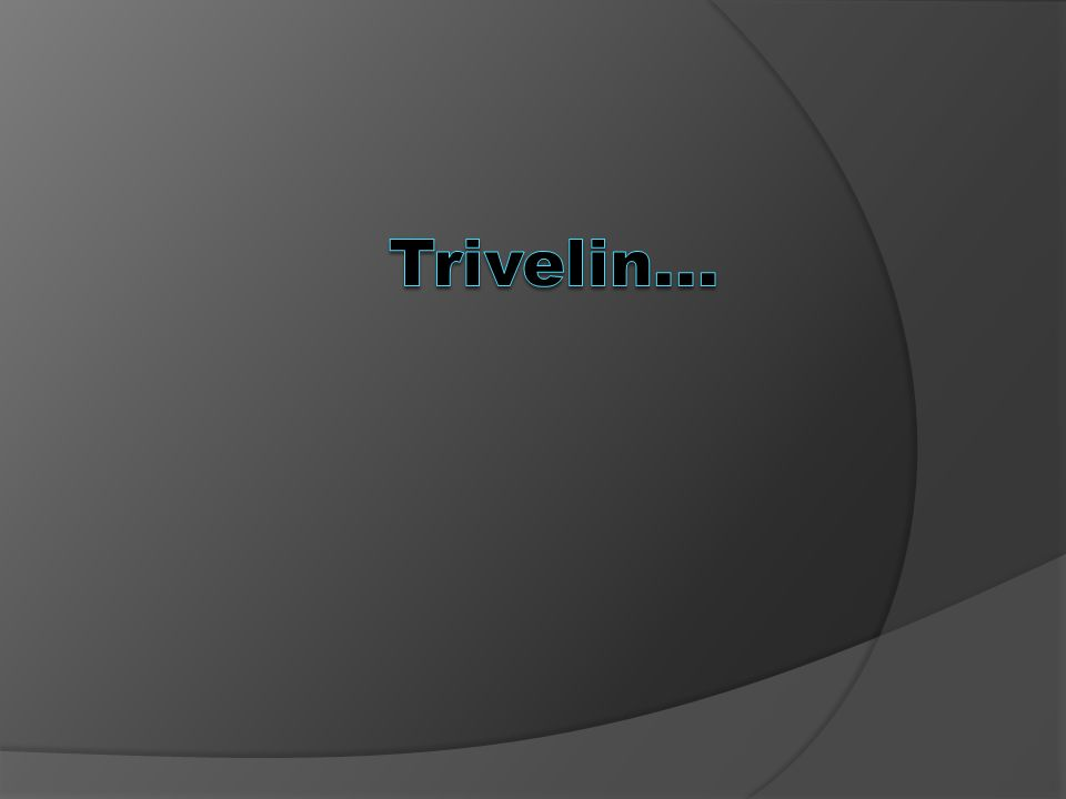 Trivelin...