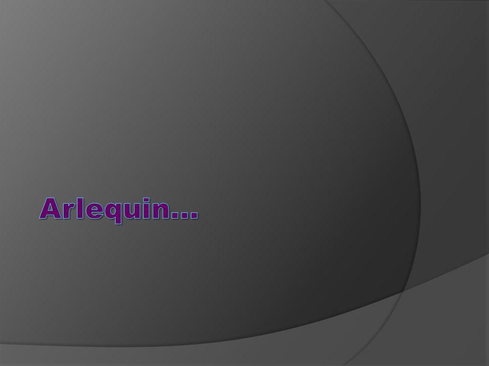 Arlequin...