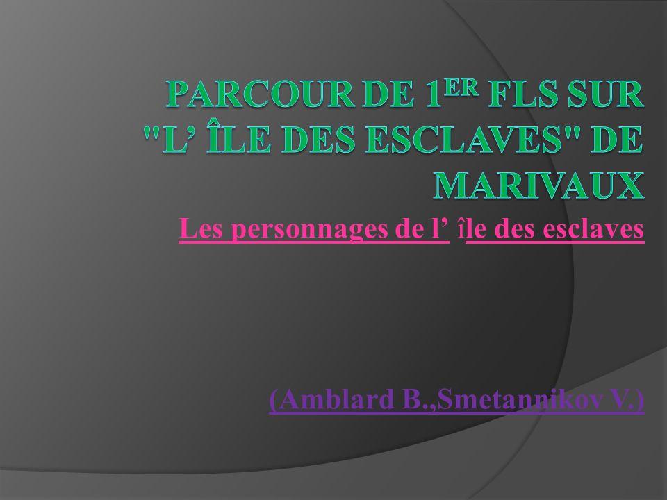 Parcour de 1er FLS sur L' île des esclaves de Marivaux