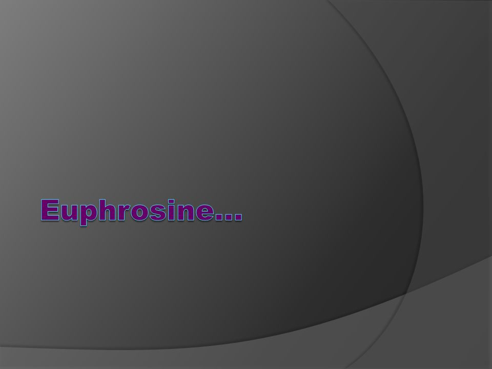 Euphrosine...