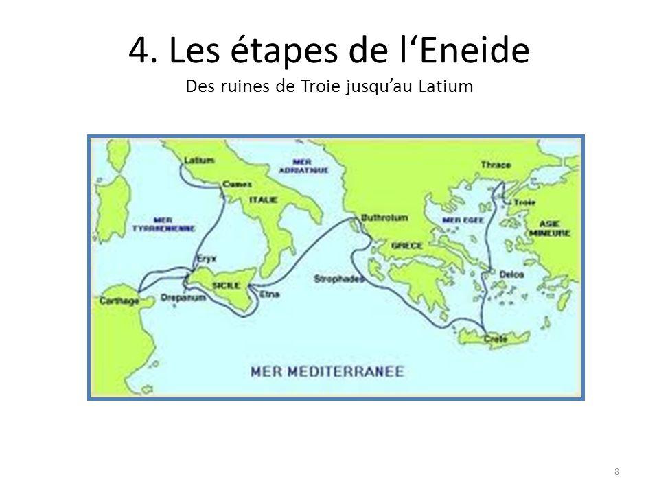 4. Les étapes de l'Eneide Des ruines de Troie jusqu'au Latium