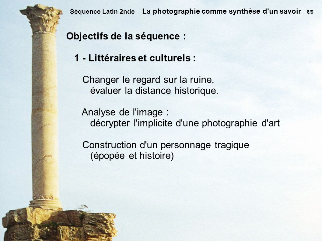 Objectifs de la séquence : 1 - Littéraires et culturels :