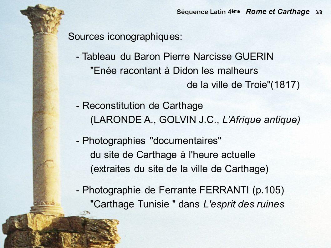 Sources iconographiques: - Tableau du Baron Pierre Narcisse GUERIN