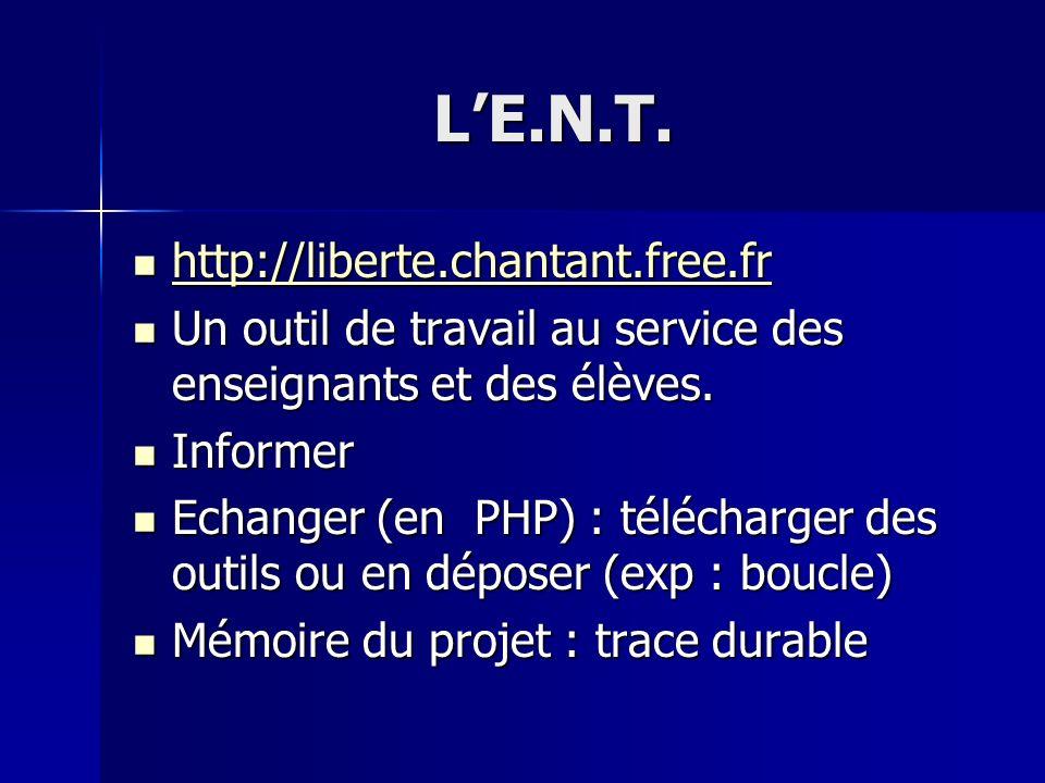 L'E.N.T. http://liberte.chantant.free.fr