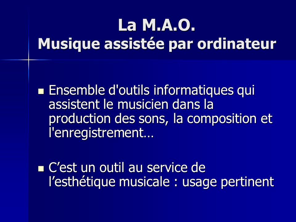 La M.A.O. Musique assistée par ordinateur