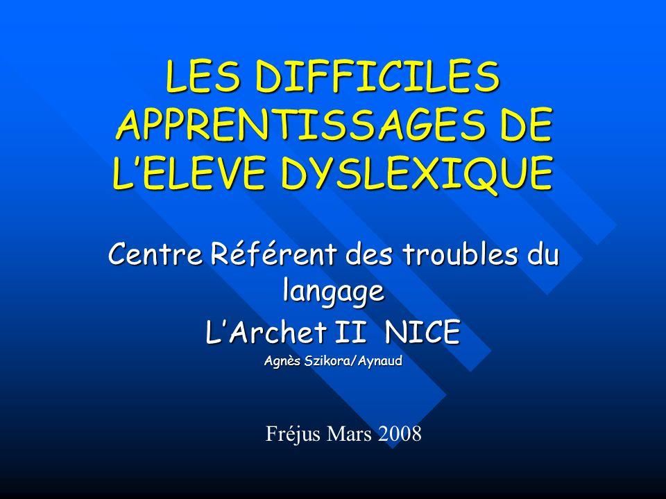 LES DIFFICILES APPRENTISSAGES DE L'ELEVE DYSLEXIQUE
