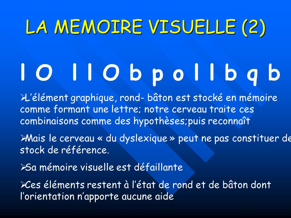 l O l l O b p o l l b q b LA MEMOIRE VISUELLE (2)