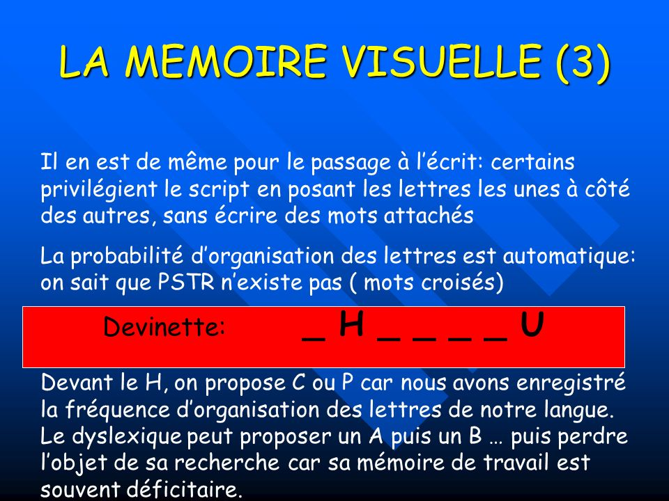 LA MEMOIRE VISUELLE (3) Devinette: _ H _ _ _ _ U