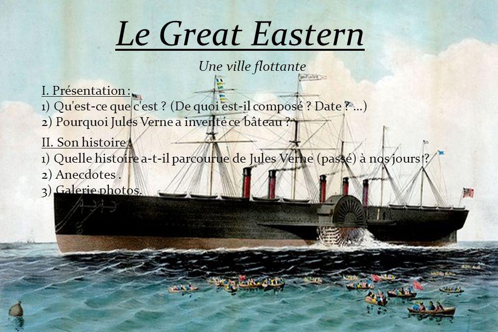 Le Great Eastern Une ville flottante I. Présentation :