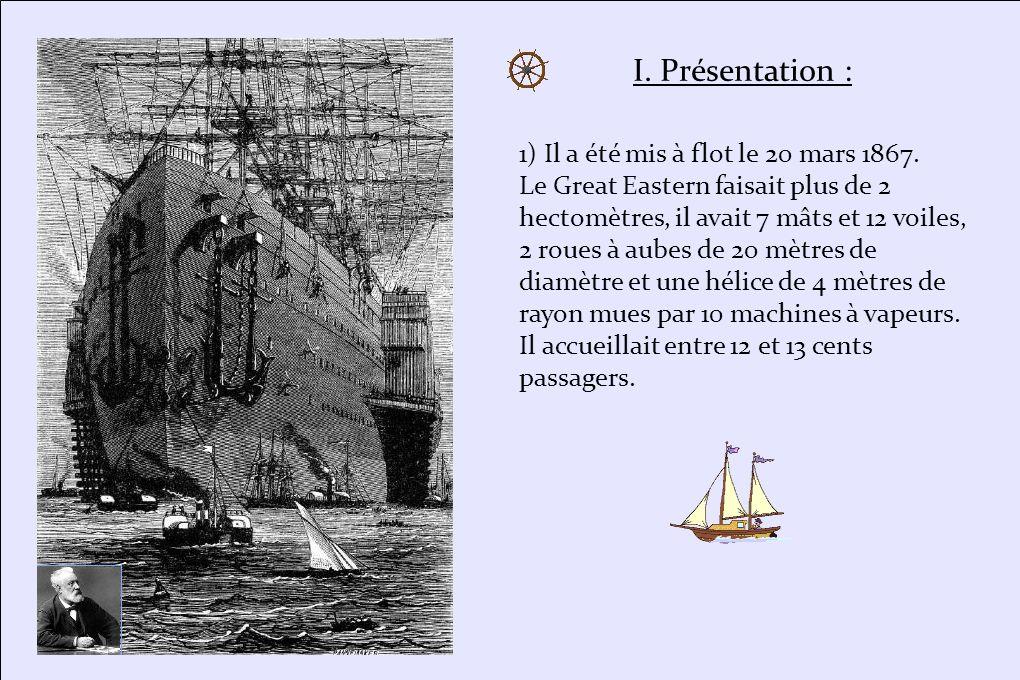 I. Présentation : 1) Il a été mis à flot le 20 mars 1867.