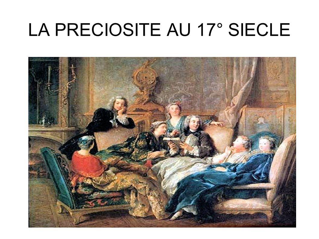 LA PRECIOSITE AU 17° SIECLE