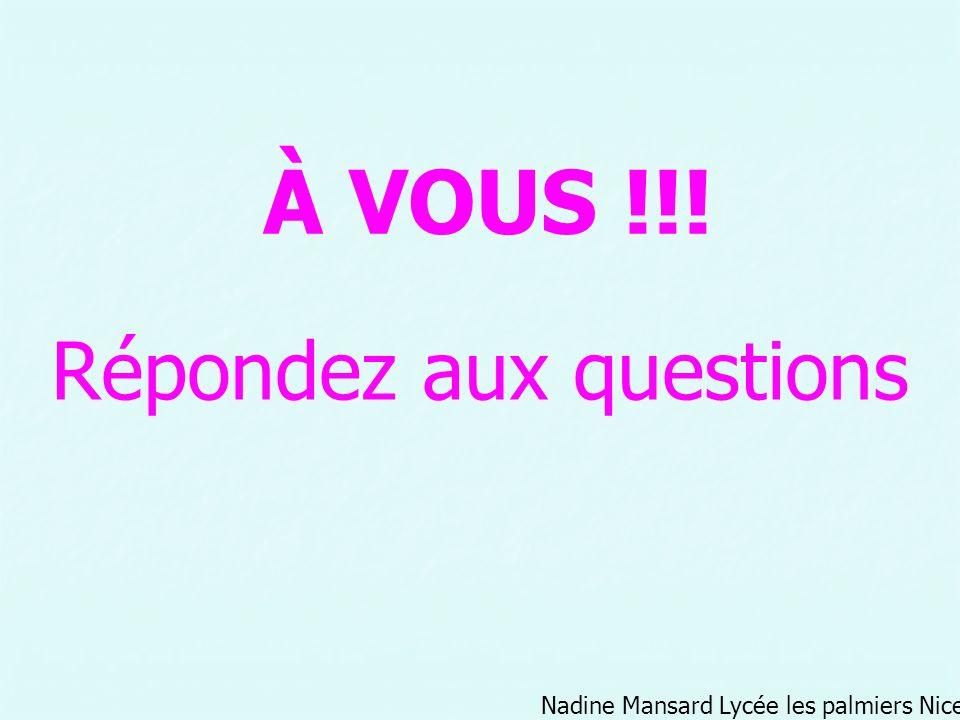 À VOUS !!! Répondez aux questions