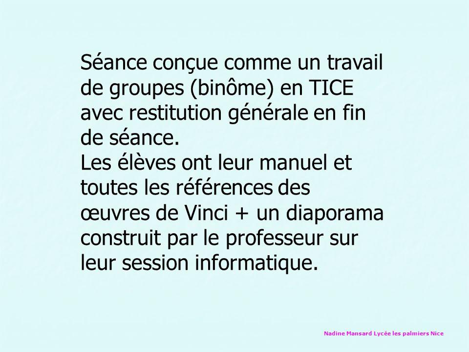 Séance conçue comme un travail de groupes (binôme) en TICE avec restitution générale en fin de séance.