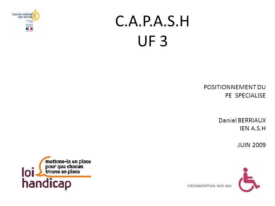 C.A.P.A.S.H UF 3 POSITIONNEMENT DU PE SPECIALISE Daniel BERRIAUX
