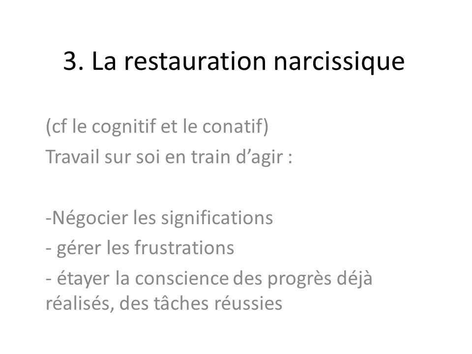 3. La restauration narcissique