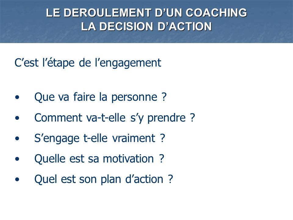 LE DEROULEMENT D'UN COACHING LA DECISION D'ACTION