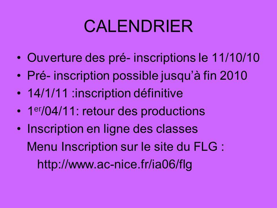 CALENDRIER Ouverture des pré- inscriptions le 11/10/10